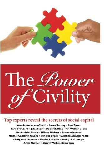 The Power of Civility: Top Experts Reveal the Secrets to Social Capital