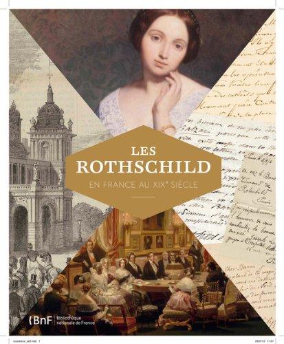 Les Rothschild en France au XIXe siècle : Exposition à la Bibliothèque nationale de France du 20 novembre 2012 au 10 février 2013