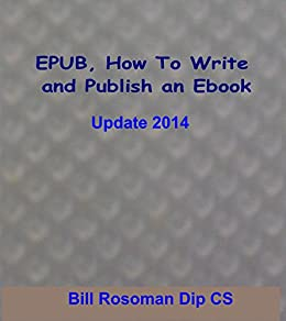 EPUB, How To Write and Publish an Ebook by [Rosoman, Bill]