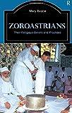 Zoroastrians: Their Religious Beliefs and Practices (The Library of Religious Beliefs and Practices)