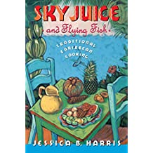 Sky Juice and Flying Fish: Tastes Of A Continent