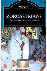 Zoroastrians: Their Religious Beliefs and Practices (The Library of Religious Beliefs and Practices) Paperback