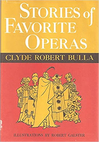 Image result for stories of favorite operas clyde robert bulla