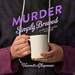 Murder Simply Brewed: An Amish Village Mystery, Book 1 | Vannetta Chapman