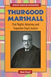 img - for Thurgood Marshall: Civil Rights Attorney and Supreme Court Justice (African-American Biographies) book / textbook / text book