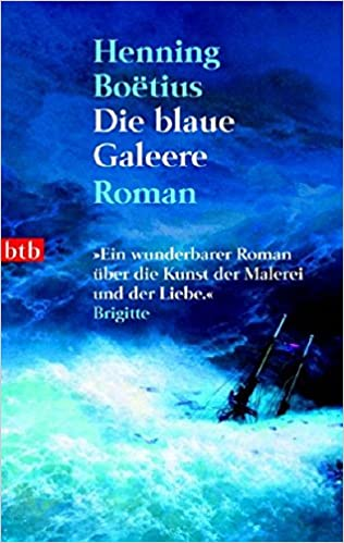 Die Blaue Galeere: Roman: Amazon.de: Henning Boëtius: Bücher