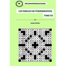 LES GRILLES DU VERBOCRUZEUR - TOME 02 (French Edition)