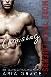 Choosing Us: M/M Romance (More Than Friends Book 10)