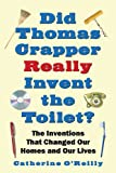 Did Thomas Crapper Really Invent the Toilet?, Catherine O'Reilly, 1602393478