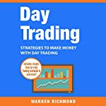 Day Trading: Strategies to Make Money with Day Trading | Warren Richmond