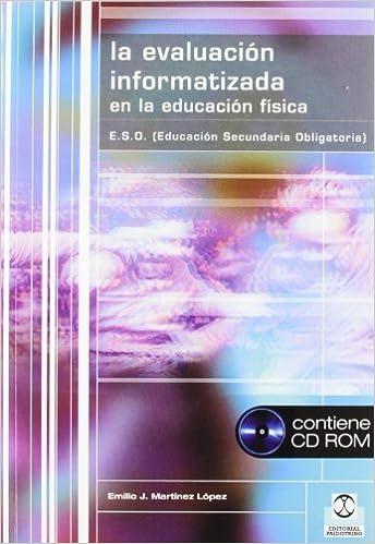 Emilio J. Martínez López - Evaluación Informatizada En La Educación Física, La (libro+cd)