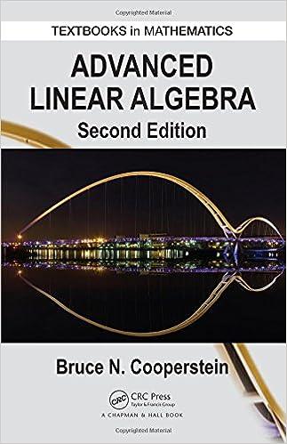 Advanced Linear Algebra Textbooks In Mathematics Cooperstein Bruce 9781482248845 Amazon Com Books