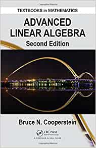 Advanced linear algebra second edition textbooks in mathematics advanced linear algebra second edition textbooks in mathematics bruce cooperstein 9781482248845 amazon books fandeluxe Image collections