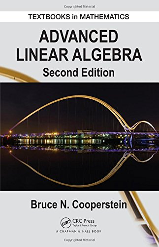 Advanced Linear Algebra, Second Edition (Textbooks in Mathematics) (Linear Algebra Advanced compare prices)