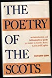 The Poetry of the Scots : An Introduction and Bibliographical Guide to Poetry in Gaelic, Scots, Latin and English, Glen, Duncan, 0748602976