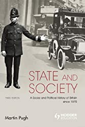 State and Society: A Social and Political History of Britain Since 1870 (Arnold History of Britain) by Pugh, Martin (2008) Paperback