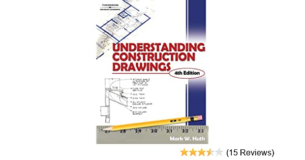 Understanding construction drawings mark w huth 9781401862695 understanding construction drawings mark w huth 9781401862695 amazon books malvernweather Choice Image