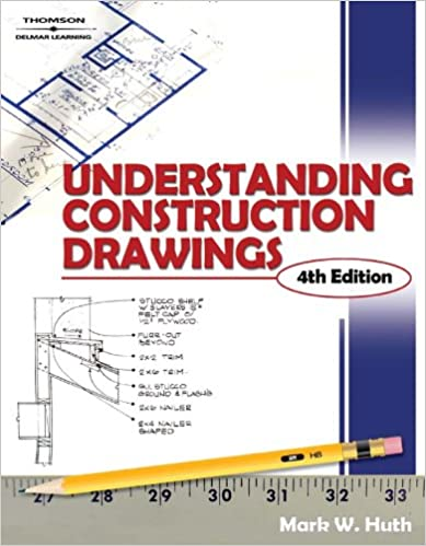 Understanding construction drawings mark w huth 9781401862695 understanding construction drawings 4th edition malvernweather Choice Image