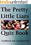 The Unofficial Pretty Little Liars Qu...