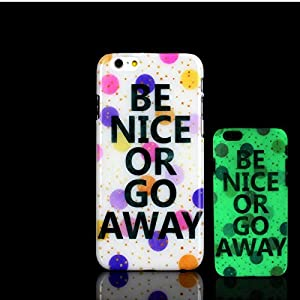 iPhone 7 Case, Be Nice or Go Away Design Colorful Motto letter Pattern Glow in the Dark TomCase Fluorescent Back Cover for iPhone 7 Case 4.7 inch, P5