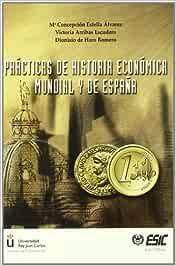 Prácticas de historia económica mundial y de España Libros ...