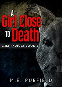 A Girl Close to Death (Miki Radicci Book 6/Tenebrous Chronicles)