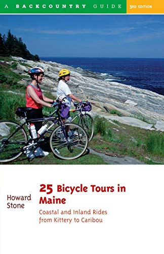 25 Bicycle Tours in Maine: Coastal and Inland Rides from Kittery to Caribou (25 Bicycle Tours) (Best Bike Rides In Maine)