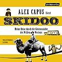 Skidoo: Meine Reise durch die Geisterstädte des Wilden Westens Hörbuch von Alex Capus Gesprochen von: Alex Capus