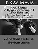 img - for Krav Maga: A Beginners Guide I (2nd Edition): White Belt Student Guide: A Detailed Breakdown of the UTKM White Belt Curriculum (Urban Tactics Krav Maga Belt Guides Book) (Volume 1) book / textbook / text book