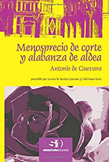 Menosprecio de corte y alabanza de aldea (Spanish Edition)
