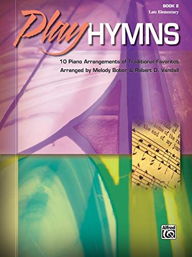 (Play Hymns, Bk 2: 10 Piano Arrangements of Traditional Favorites)