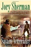 Savage Vengeance, Jory Sherman, 0425242072