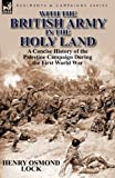 With the British Army in the Holy Land, Henry Osmond Lock, 0857069292