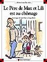 Le père de Max et Lili est au chômage par Saint-Mars