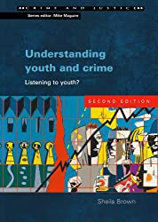 Understanding Youth and Crime: Listening to Youth? (Crime & Justice)