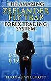 The Amazing Zeelander Fly Trap Forex Trading System