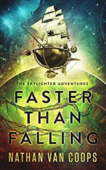 Faster Than Falling: The Skylighter Adventures by [Van Coops, Nathan]