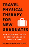 #7: Travel Physical Therapy for New Graduates: How I Paid Off $83,000 of Student Loans in Under 1.5 Years