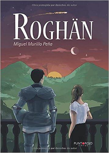 Roghän (Spanish Edition): Miguel Murillo: 9788416611188: Amazon.com: Books