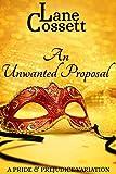 An Unwanted Proposal: A Pride & Prejudice Variation