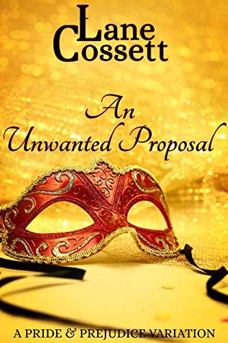 An Unwanted Proposal: A Pride & Prejudice Variation