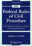 Federal Rules Civil Procedure : Statutes 2007 Supplement, Yeazell, Stephen C., 0735564000