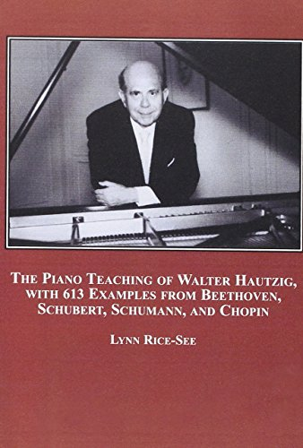 The Piano Teaching of Walter Hautzig, With 613 Examples from Beethoven, Schubert, Schumann, and Chopin by Brand: Edwin Mellen Press