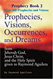 Prophecies, Visions, Occurrences, and Dreams, Raymond Aguilera, 0595093213