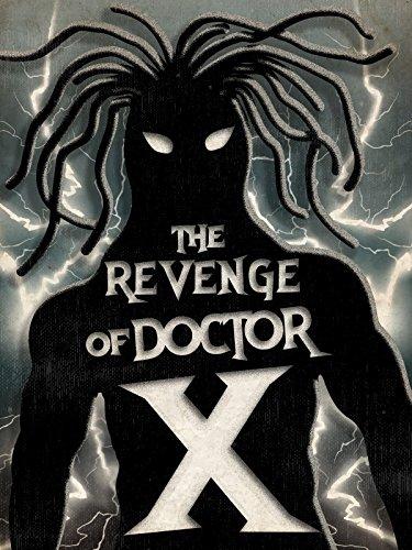 The Revenge of Dr X
