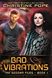 Bad Vibrations (The Sedona Files Book 1)