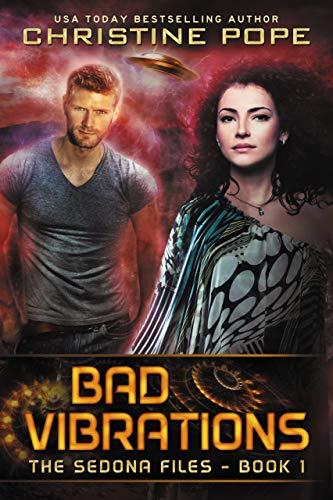 Bad Vibrations (The Sedona Files Book 1)