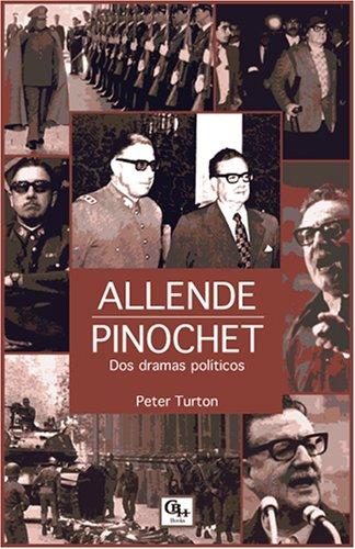Allende/Pinochet Dos dramas politicos (Spanish Edition) [Peter Turton] (Tapa Blanda)