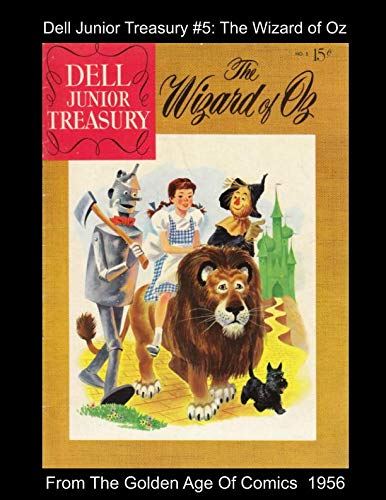 Dell Junior Treasury #5: The Wizard of Oz -- From The Golden Age Of Comics 1956 (Golden Age Reprints by StarSpan)