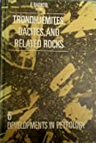 Trondhjemites, Dacites, and Related Rocks, F. Barker, 0444417656